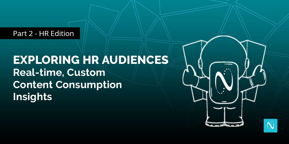 Exploring HR Audiences: Real-time, Custom Content Consumption Insights