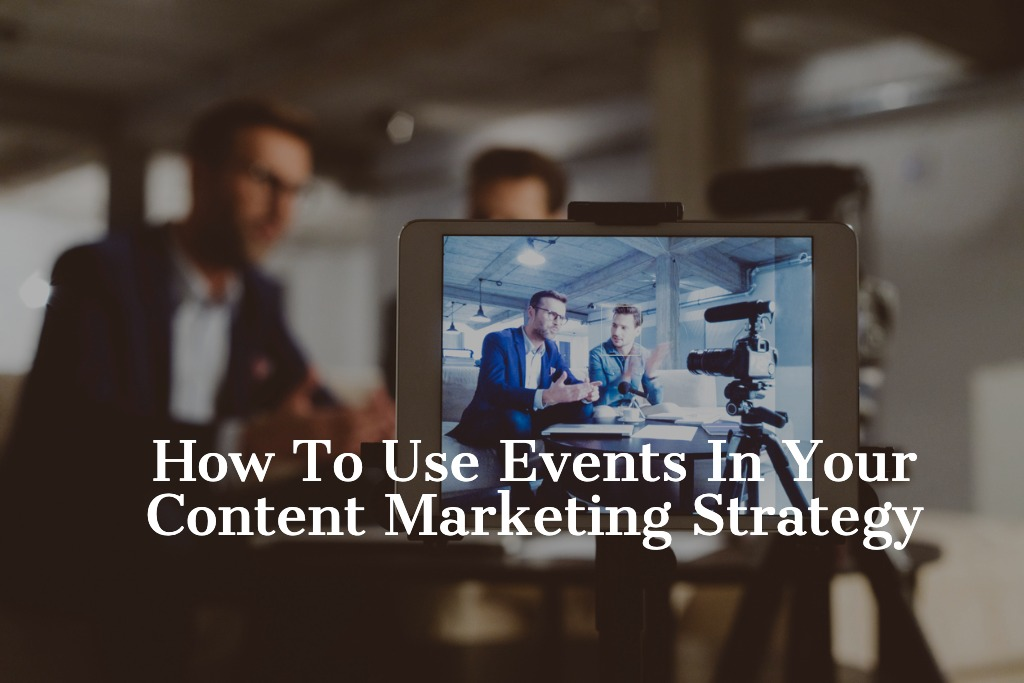 Events in content marketing strategy